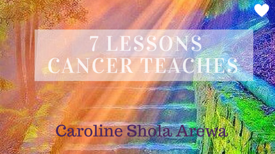 7 Lessons Cancer Teaches