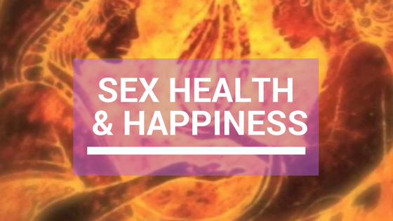 Sex health and Happiness